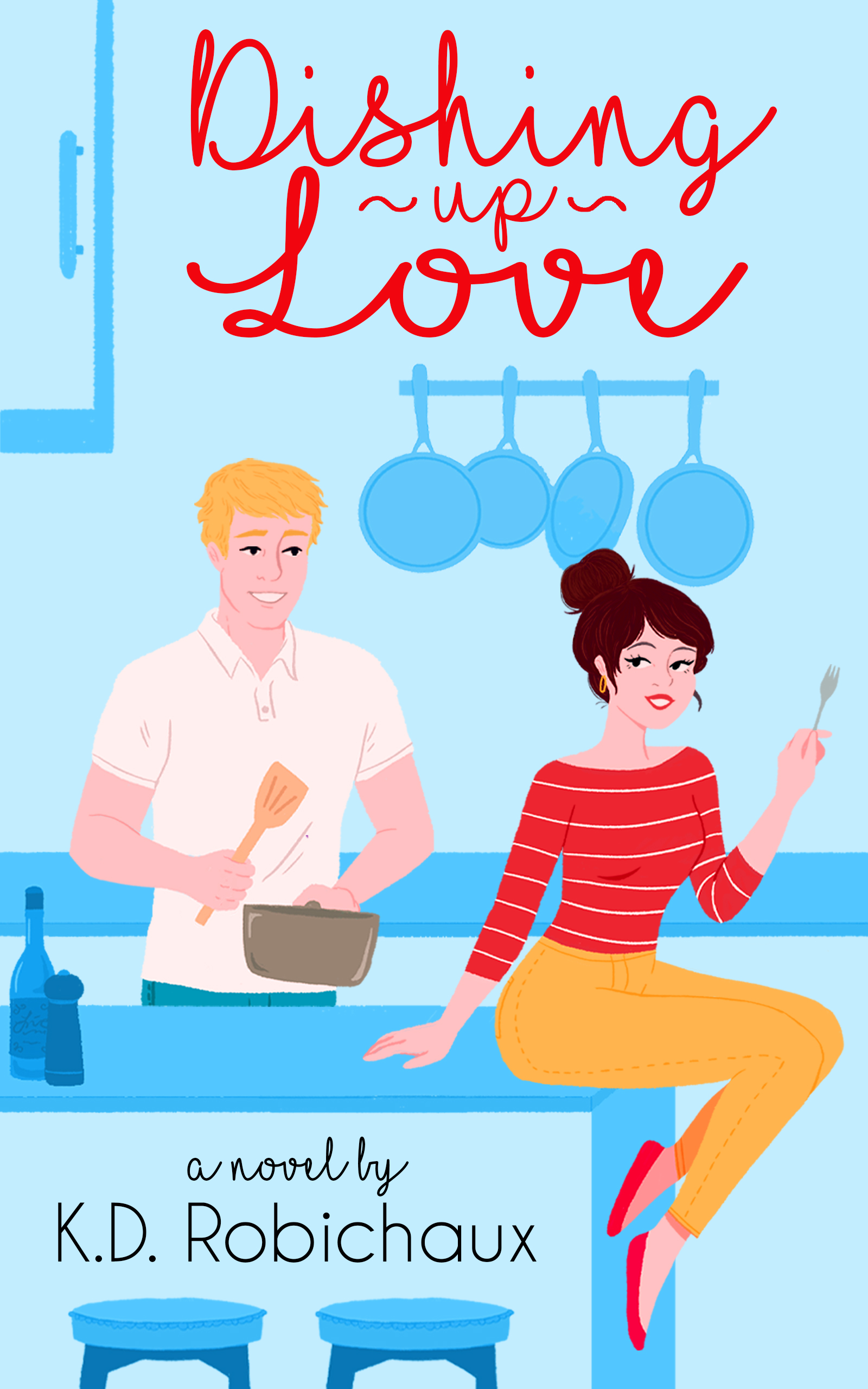 Dishing Up Love by KD Robichaux