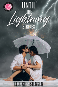 Until Series, Aurora Rose Reynolds, Elle Christensen, Until The Lightning Strikes, Contemporary Romance
