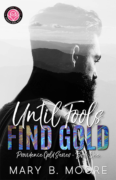 Until Series, Aurora Rose Reynolds, Mary B. Moore, Until Fools Find Gold, Contemporary Romance