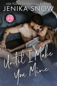 Until Series, Aurora Rose Reynolds, Jenika Snow, Until I Make You Mine, Contemporary Romance